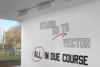 Lawrence Weiner, Stasis As To Vector All In Due Course, 2012